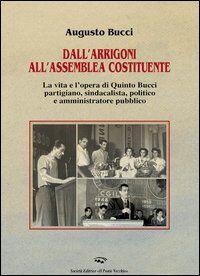 Dall'Arrigoni all'assemblea costituente. La vita e l'opera di Quinto Bucci