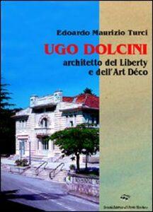 Ugo Dolcini architetto del liberty e dell'art déco