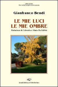 Le Le mie luci le mie ombre - Bendi Gianfranco - wuz.it