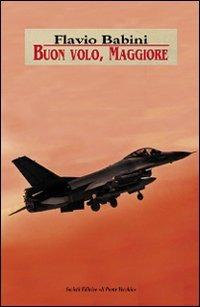 Buon volo, maggiore - Babini Flavio - wuz.it
