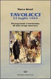 Tavolicci 22 luglio 1944. Protagonisti e retroscena di una strage nascosta