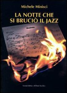 La notte che si bruciò il jazz