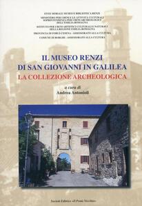 Il museo Renzi di san Giovanni in Galilea. La collezione archeologica