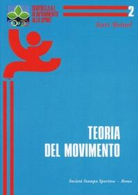 Teoria del movimento. Abbozzo di una teoria della motricità sportiva sotto l'aspetto pedagogico