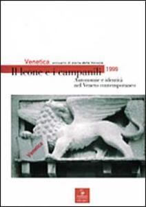 Venetica. Annuario di storia delle Venezie in età contemporanea (1999). Il leone e i campanili. Autonomie e identità nel Veneto contemporaneo