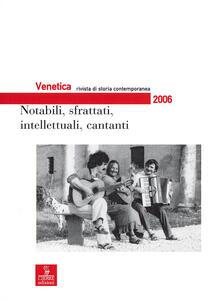 Venetica. Annuario di storia delle Venezie in età contemporanea (2006). Vol. 2: Notabili, sfrattati, intellettuali, cantanti.