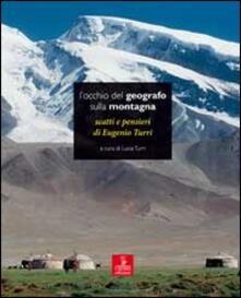 Camfeed.it L' occhio del geografo sulla montagna. Scatti e pensieri di Eugenio Turri Image