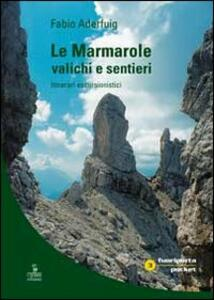 Le Marmarole: valichi e sentieri. Itinerari escursionistici