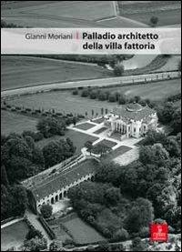 Palladio architetto dela villa fattoria - Moriani Gianni - wuz.it