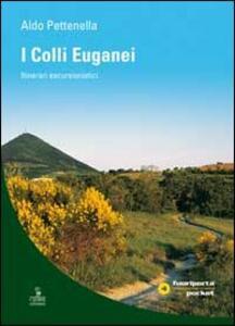 I colli Euganei. Itinerari escursionistici