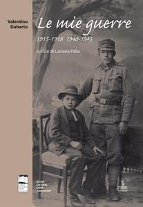 Le mie guerre 1915-1918 1940-1945