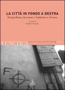 Nordestcaffeisola.it Venetica. Annuario di storia delle Venezie in età contemporanea (2009). Vol. 1: La città in fondo a destra. Integralismo, fascismo e leghismo a Verona. Image