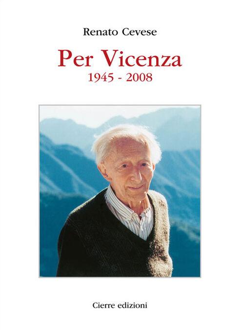 Per Vicenza. 1945-2008