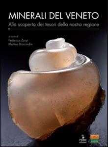 Minerali del Veneto. Alla scoperta dei tesori della nostra regione