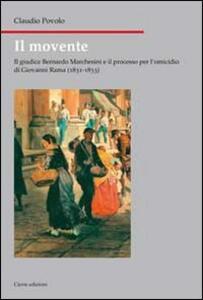 Il movente. Il giudice Bernardo Marchesini e il processo per l'omicidio di Giovanni Rama (1831-1833)