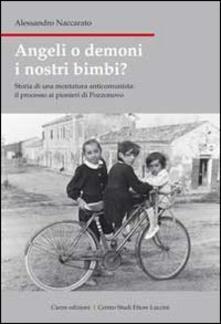 Angeli o demoni i nostri bimbi? Storia di una montatura anticomunista: il processo ai pionieri di Pozzonovo.pdf