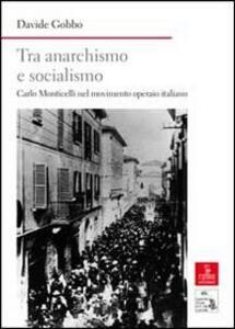 Tra anarchismo e socialismo. Carlo Monticelli nel movimento operaio italiano