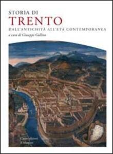 Storia di Trento. Dall'antichità all'età contemporanea