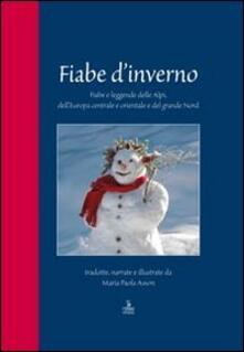 Fiabe dinverno. Fiabe e leggende delle Alpi, dellEuropa centrale e orientale e del grande Nord.pdf