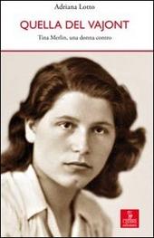 Copertina  Quella del Vajont : Tina Merlin, una donna contro