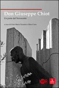 Libro Don Giuseppe Chiot. Un prete del Novecento