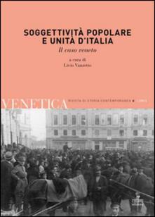 Rallydeicolliscaligeri.it Venetica. Annuario di storia delle Venezie in età contemporanea (2012). Vol. 1: Soggettività popolare e Unità d'Italia. Image