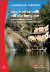 Escursioni nei colli dell'alto Trevigiano. Quartier del Piave, Valsana, Colli di Conegliano e di Vittorio Veneto