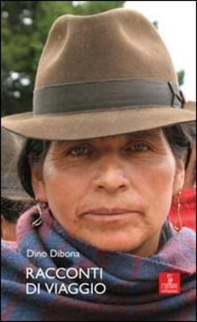Racconti di viaggio - Dino Dibona - copertina