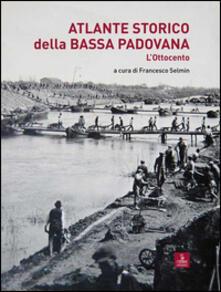 Atlante storico della Bassa padovana. L'Ottocento - copertina