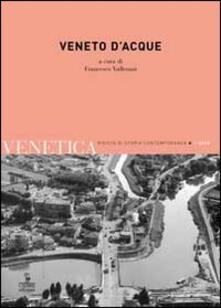 Squillogame.it Venetica. Annuario di storia delle Venezie in età contemporanea (2013). Vol. 2: Veneto d'acque. Image