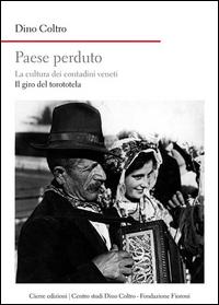 Image of Paese perduto. La cultura dei contadini veneti. Il giro del torototèla