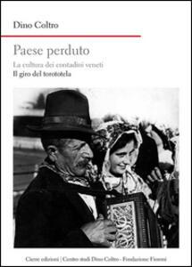Paese perduto. La cultura dei contadini veneti. Il giro del torototèla
