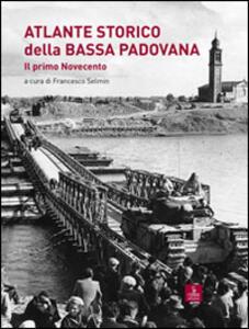 Atlante storico della bassa padovana. Il primo Novecento - copertina