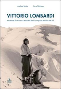 Vittorio Lombardi. Mecenate illuminato e tesoriere della conquista italiana del K2