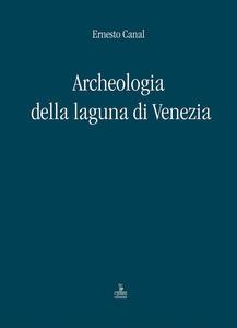 Archeologia della laguna di Venezia 1960-2010