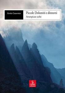 Libro Piccole Dolomiti e dintorni. Arrampicate scelte Guido Casarotto