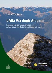 Ristorantezintonio.it L' Alta Via degli Altipiani. Itinerario storico-escursionistico sull'Altopiano dei Sette Comuni in terra di confine Image