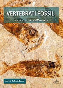 Vertebrati fossili marini e terrestri del Veronese