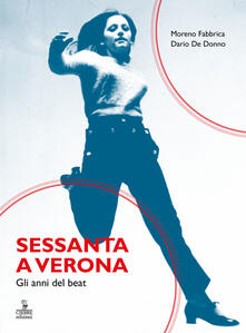 Camfeed.it Sessanta a Verona. Gli anni del beat Image