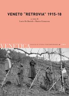 Premioquesti.it Venetica. Annuario di storia delle Venezie in età contemporanea (2017). Vol. 2: Veneto «retrovia» 1915-18. Image