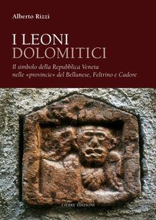 Lpgcsostenible.es I leoni dolomitici. Il simbolo della Repubblica Veneta nelle «provincie» del Bellunese, Feltrino e Cadore Image