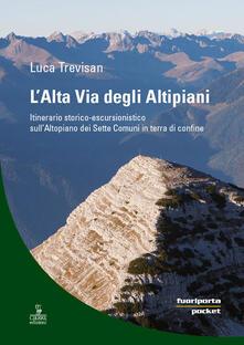 Amatigota.it L' alta via degli altipiani. Itinerario storico-escursionistico sull'Altopiano dei Sette Comuni in terra di confine Image