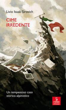 Ipabsantonioabatetrino.it Cime irredente. Un tempestoso caso storico alpinistico Image