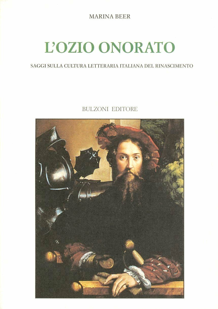 L' ozio onorato. Saggi sulla cultura letteraria italiana del Rinascimento