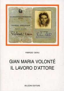 Gian Maria Volonté. Il lavoro d'attore - Fabrizio Deriu - copertina