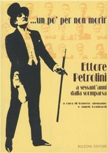 Un po' per non morir... Ettore Petrolini a sessant'anni dalla scomparsa