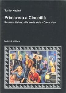 Primavera a Cinecittà. Il cinema italiano alla svolta della «Dolce vita»