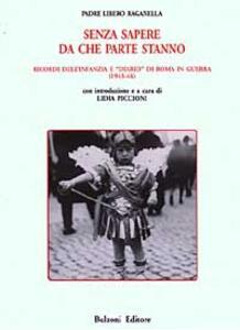 Senza sapere da che parte stanno. Ricordi dell'infanzia e «Diario» di Roma in guerra (1943-44)