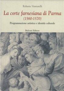La corte farnesiana di Parma (1560-1570). Programmazione artistica e identità culturale
