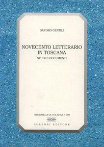 Novecento letterario in Toscana. Studi e documenti